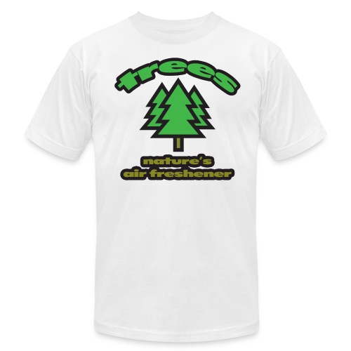 Trees: Nature's Air Freshener American Apparel T-Shirt - Men's Fine Jersey T-Shirt
