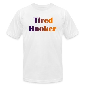 Tired Hooker American Apparel T-Shirt - Men's T-Shirt by American Apparel