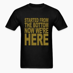 started_from_the_bottom1 T-Shirts
