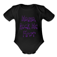 Baby & Toddler Shirts ~ Baby Short Sleeve One Piece ~ Mama Rock Me First
