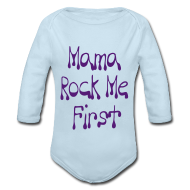 Baby Bodysuits ~ Baby Long Sleeve One Piece ~ Mama Rock Me First