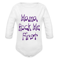 Baby & Toddler Shirts ~ Baby Long Sleeve One Piece ~ Mama Rock Me First