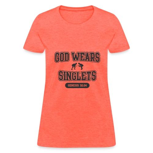 God Wears Singlets - Women's T-Shirt
