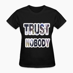 Trust nobody (2) Women's T-Shirts
