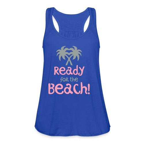 Ready for the Beach - Women's Flowy Tank Top by Bella