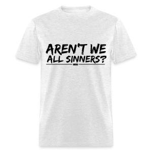 Aren't We All Sinners? (Black / T-Shirt) - Men's T-Shirt
