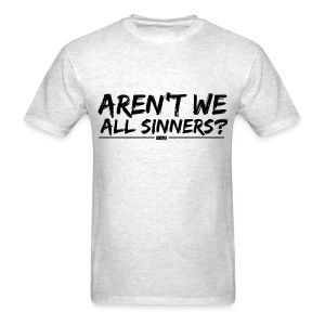 Aren't We All Sinners? (Black / T-Shirt) - Men's T-Shirt