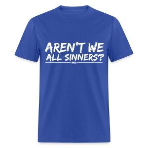 Aren't We All Sinners? (White / T-Shirt) - Men's T-Shirt