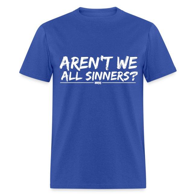Aren't We All Sinners? (White / T-Shirt)