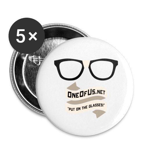 One Of Us Put On The Glasses Buttons - Buttons large 2.2'' (5-pack)
