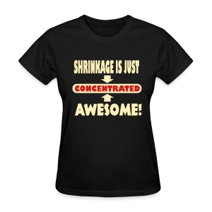 Shrinkage Is Just Concentrated Awesome! Women's T Shirt - Women's T-Shirt
