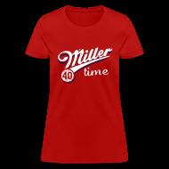 Women's T-Shirts ~ Women's T-Shirt ~ It's Miller Time - Womens Shirt