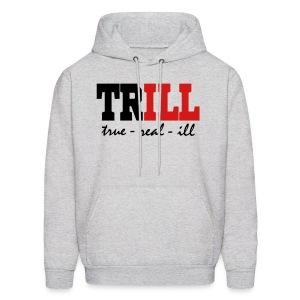 Trill Hoodie - Men's Hoodie