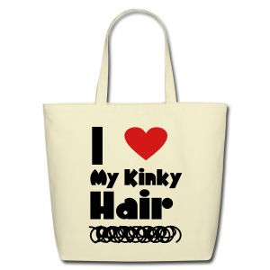 I Love My Kinky Hair Bag - Eco-Friendly Cotton Tote