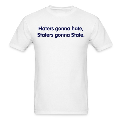 Staters Gonna State Men's Tee - Men's T-Shirt