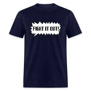 Fight It Out! T-Shirt - Men's T-Shirt