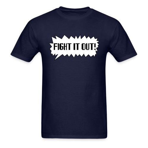 Fight It Out! T-Shirt - Men's T-Shirt