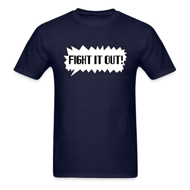 """""""Fight It Out!"""" T-Shirt"""