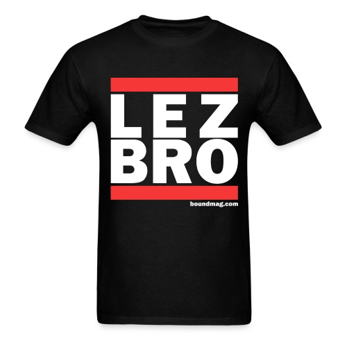 Lez Bro - Men's T-Shirt