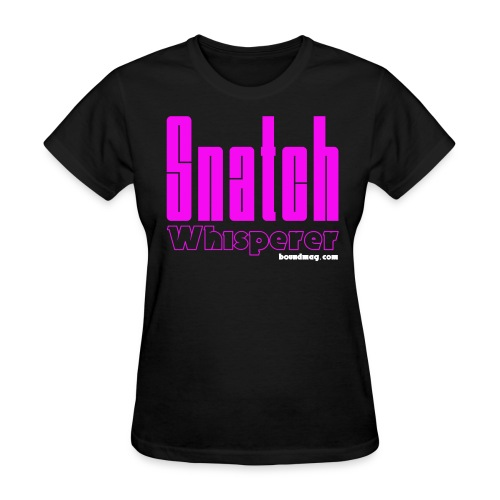 Snatch Whisperer - Women's T-Shirt