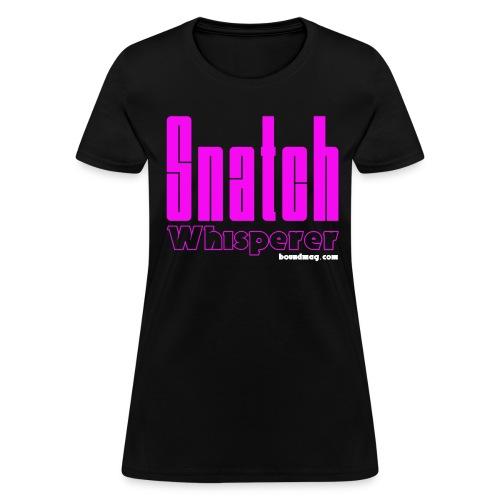 Snatch Whisperer - Women's T-Shirt