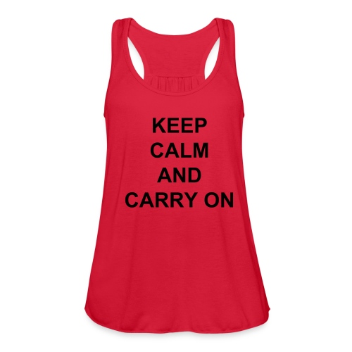 Keep Calm and Carry On Tank - Women's Flowy Tank Top by Bella