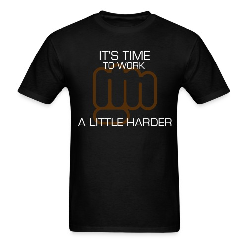 Work Harder - Men's T-Shirt