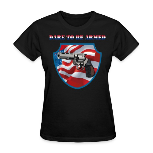 Dare To Be Armed Womens Tee (Chest Insignia) - Women's T-Shirt
