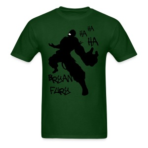 Bryan Fury Ha Ha Ha - Men's T-Shirt