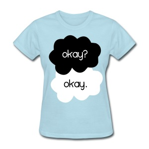 TFIOS - Okay? - Women's T-Shirt