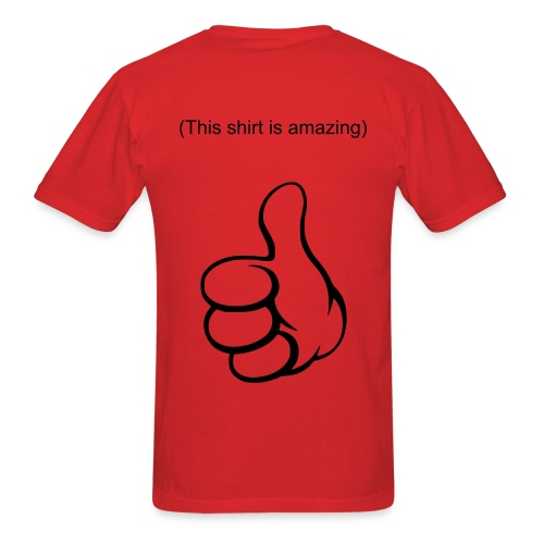 This shirt is amazing (on back) Men's - Men's T-Shirt