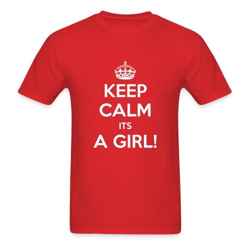 Keep Calm Its A Girl  - Men's T-Shirt