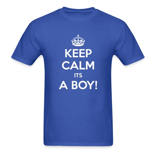 Keep Calm Its a Boy  - Men's T-Shirt