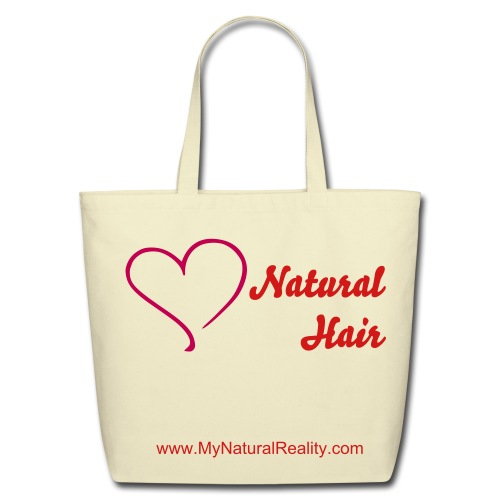 I love my natural hair - eco friendly tote bag - Eco-Friendly Cotton Tote