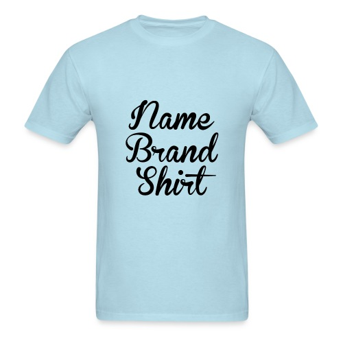 Name Brand Shirt - Men's T-Shirt