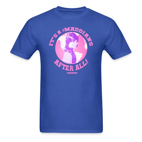 It's A Maddians World After All - Men's T-Shirt