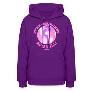 It's A Maddians World After All - Women's Hoodie