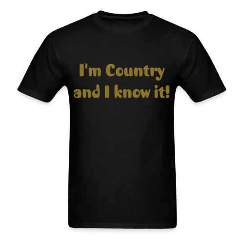 I'm Country and I know it! Mens - Men's T-Shirt