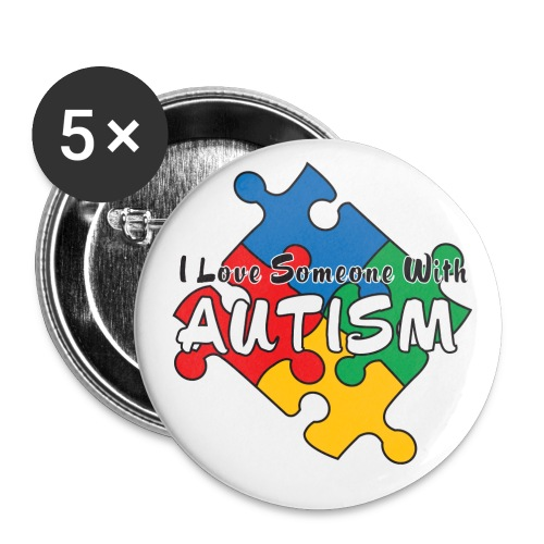 I love someone with Autism - Small Buttons