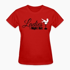 Ladies night out Women's T-Shirts