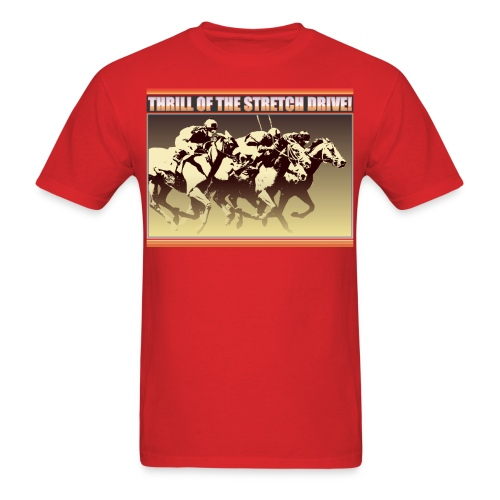 Thrill of The Stretch Drive - Men's T-Shirt