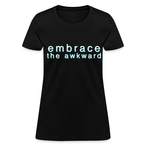 laaadies 'embrace the awkward' black tee - Women's T-Shirt