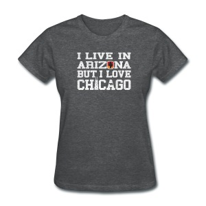 Live Arizona Love Chicago - Women's T-Shirt