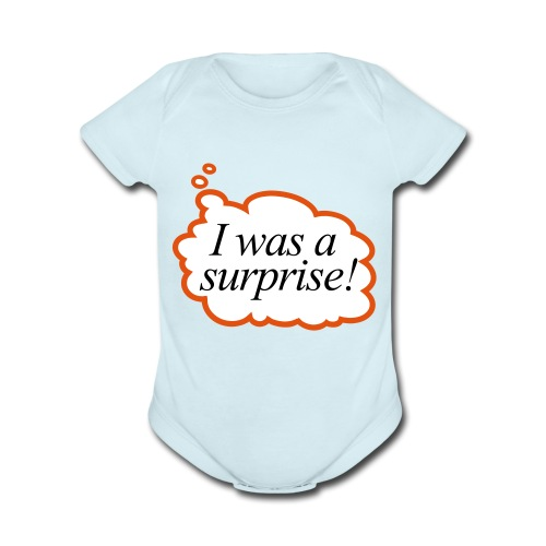 I WAS A SURPRISE - Organic Short Sleeve Baby Bodysuit