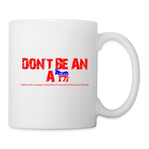 Don't Be An A** - Coffee/Tea Mug