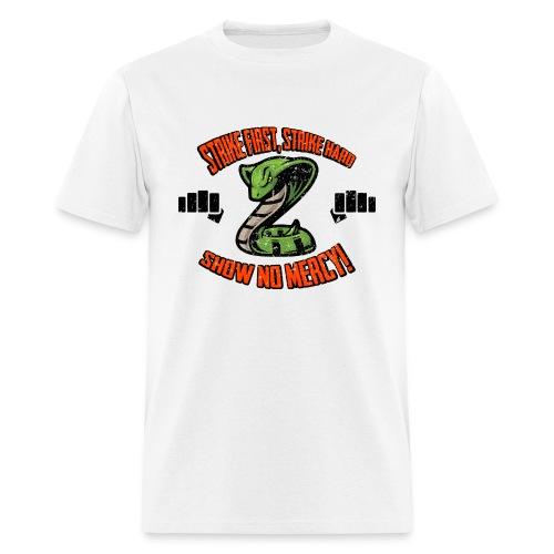 Strike First, No Mercy - Men's T-Shirt