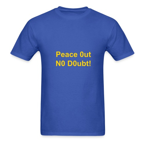 Peace 0ut N0 D0ubt! - Men's T-Shirt