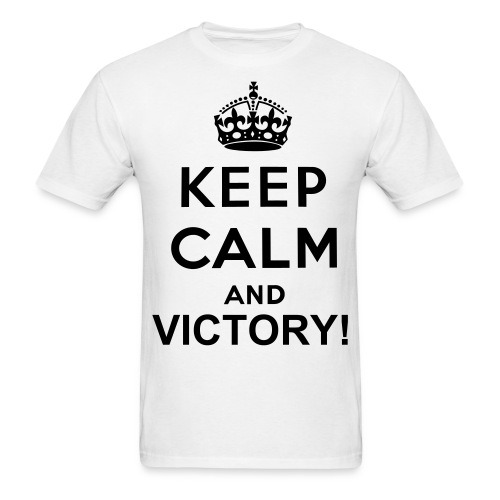 KEEP CALM AND VICTORY! - Men's T-Shirt