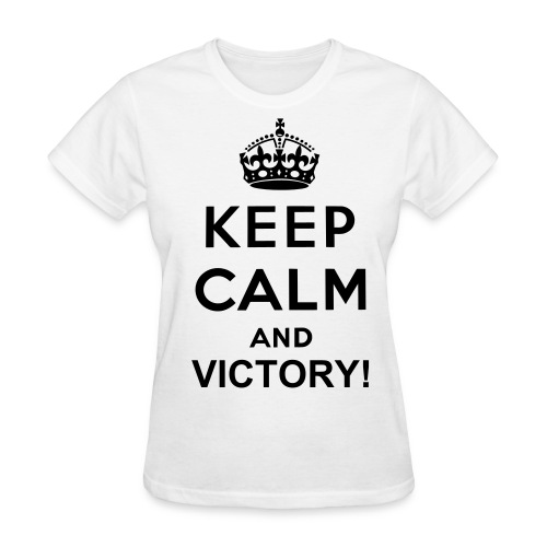 KEEP CALM AND VICTORY! - Women's T-Shirt