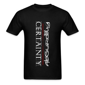 Mens Certainty/Absurdity T-Shirt - White Letters - Men's T-Shirt